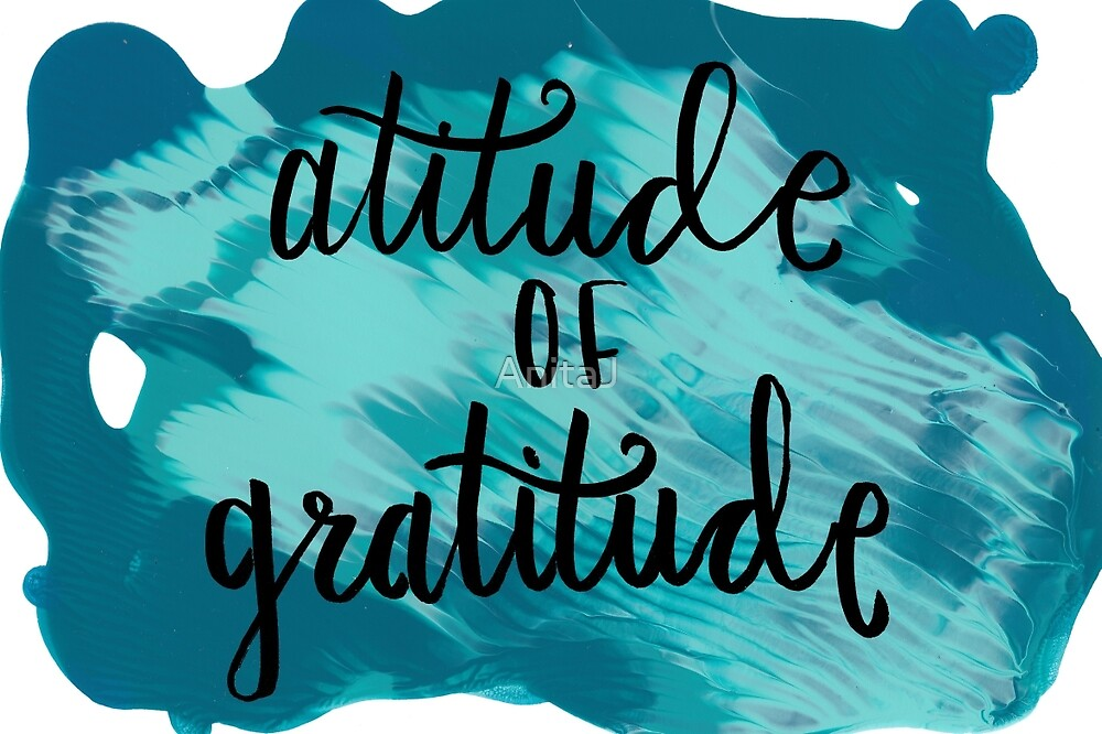 Atitude of Gratitude by AnitaJ