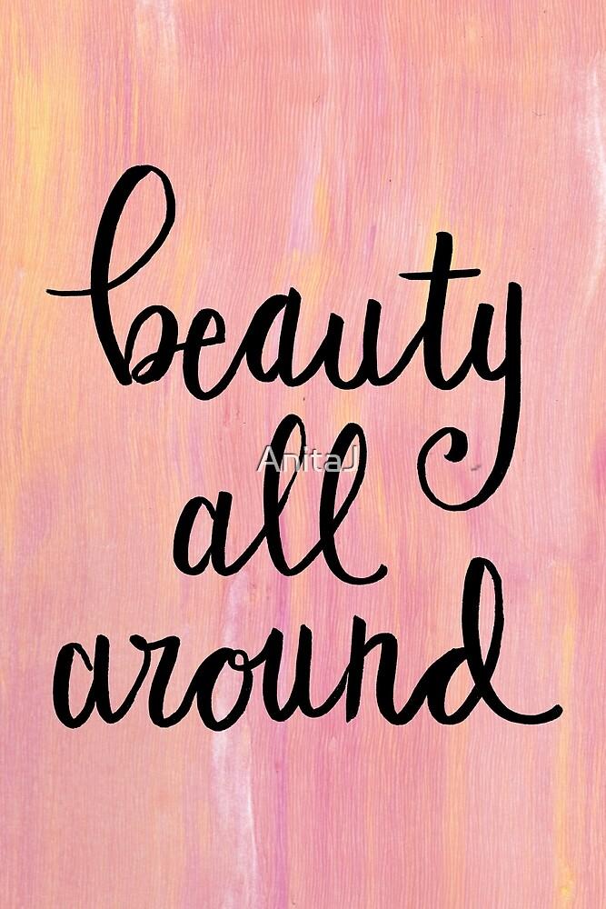 Beauty All Around by AnitaJ