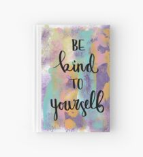 Be Kind to Yourself Hardcover Journal