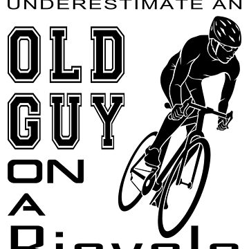 Never Underestimate an Old Guy On a Bicycle by StarRayonsu