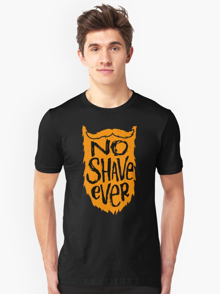 No Shave Ever Unisex T-Shirt Front