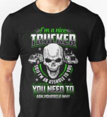 I'm a nice Trucker Unisex T-Shirt