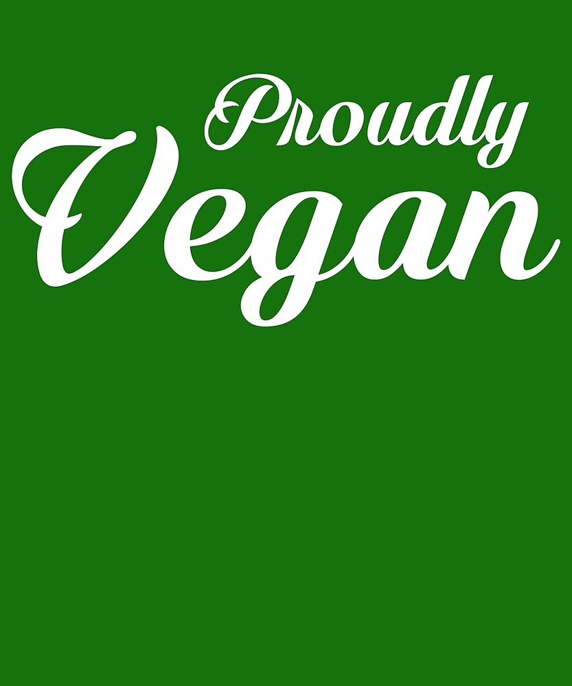 Proudly Vegan Healthy by AlwaysAwesome