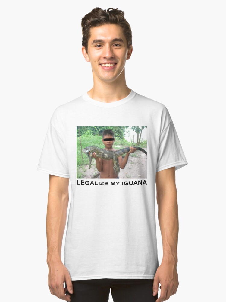 Legalize My Iguana Classic T-Shirt Front