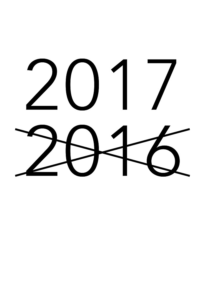 2016 NOT, 2017! by Eitwee
