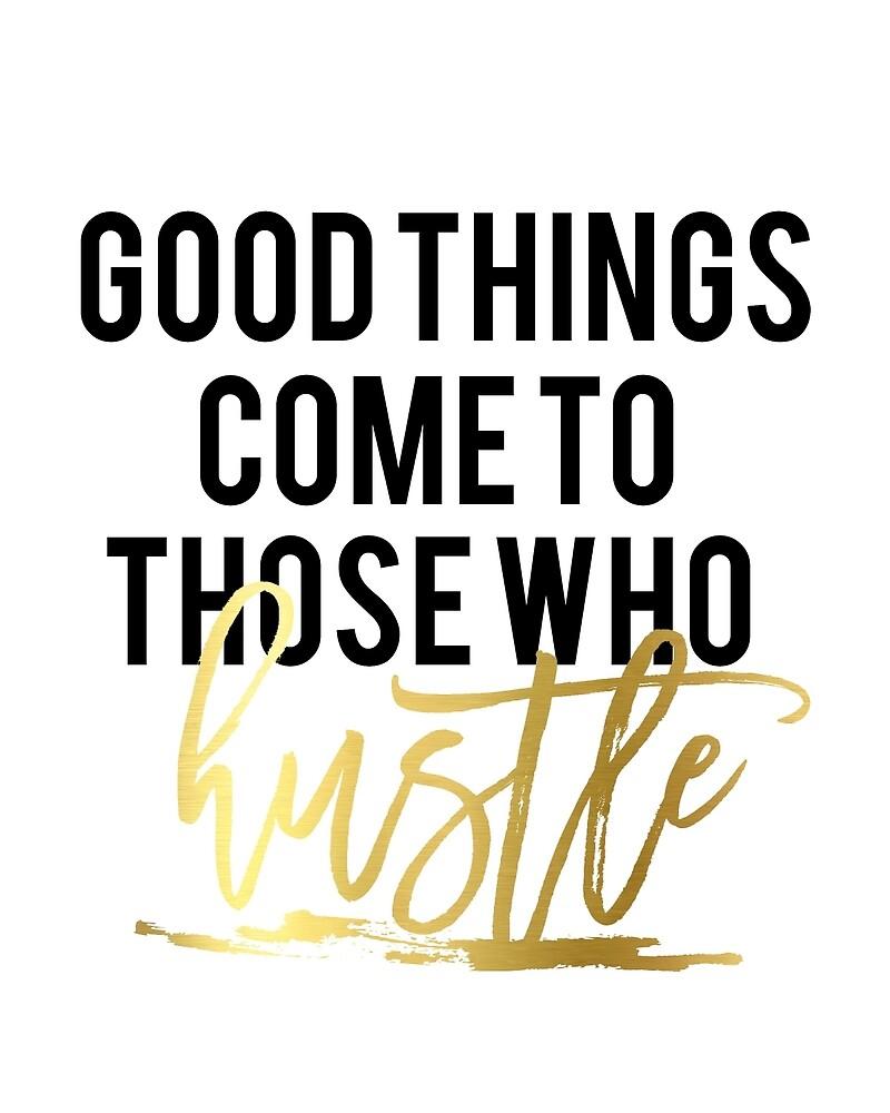 Good things come to those who hustle PRINTABLE art, hustle print, office wall art, inspirational printable  by Nathan Moore