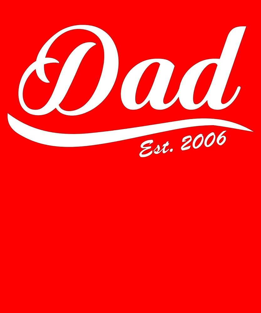 Dad Est Established 2006  by AlwaysAwesome