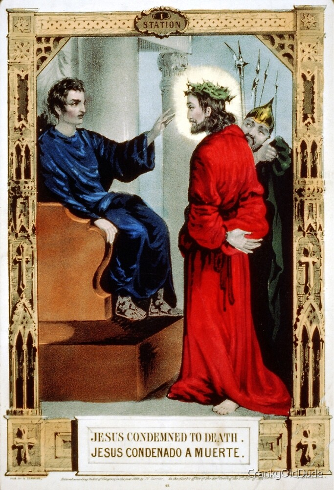 Jesus condemned to death - 1848 - Currier & Ives by CrankyOldDude