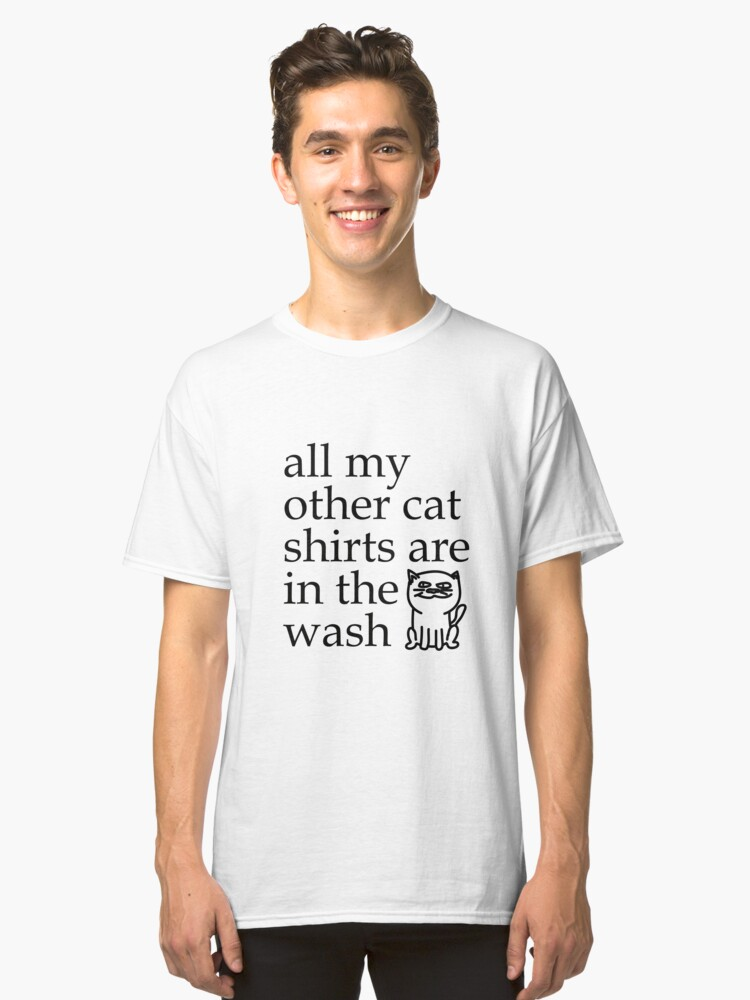 Cat Shirt Quote Classic T-Shirt Front