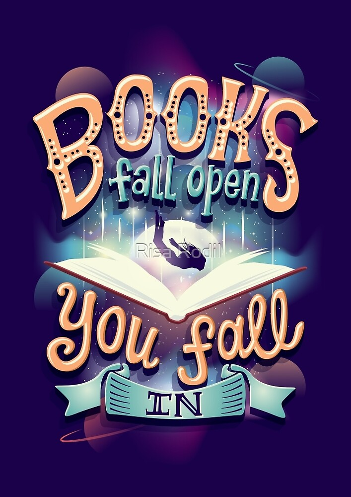 Quot Books Fall Open You Fall In Quot By Risa Rodil Redbubble