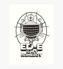 ED-E is My Homeboy on White Art Print