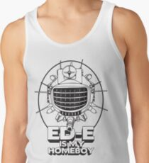 ED-E is My Homeboy on White Tank Top