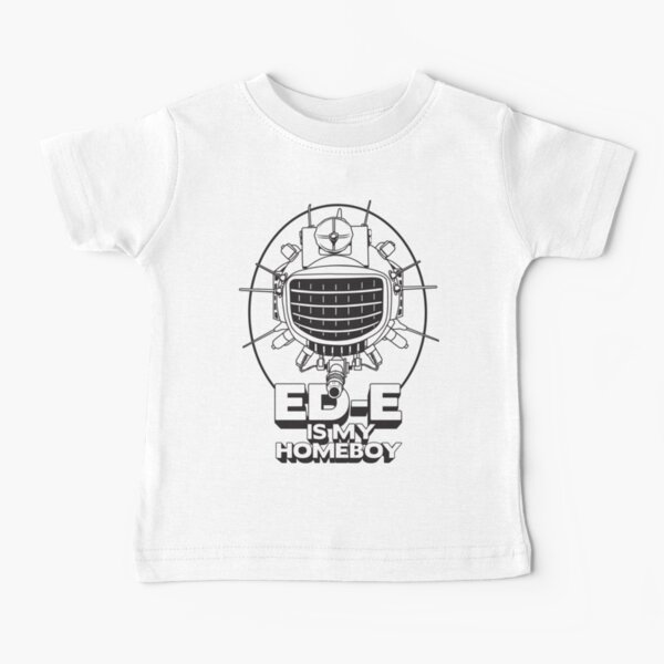 ED-E is My Homeboy on White Baby T-Shirt