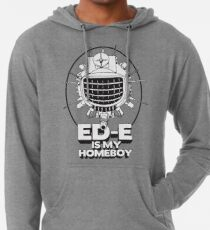 ED-E is My Homeboy on White Lightweight Hoodie