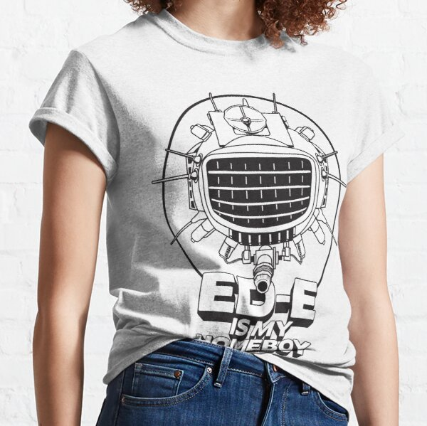 ED-E is My Homeboy on White Classic T-Shirt