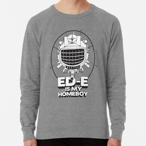 ED-E is My Homeboy on White Lightweight Sweatshirt