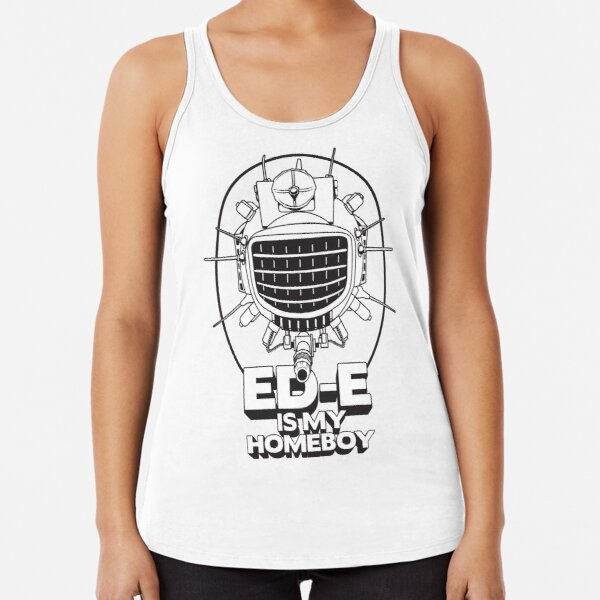 ED-E is My Homeboy on White Racerback Tank Top