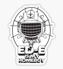 ED-E is My Homeboy on White Sticker