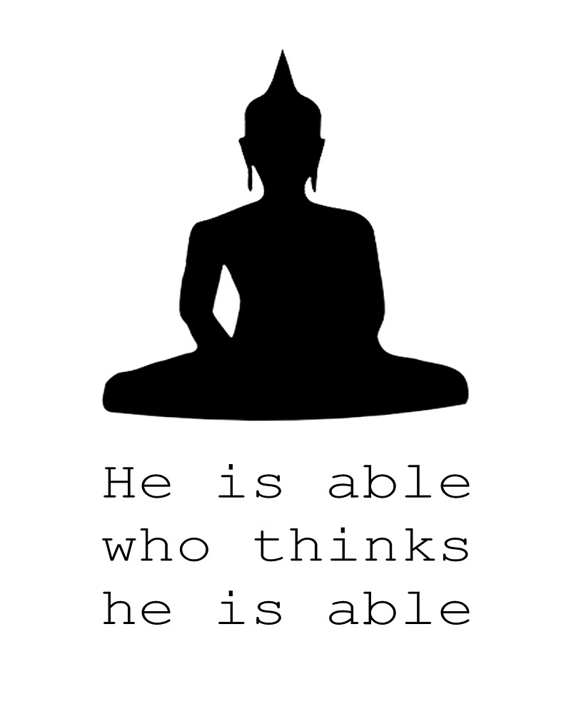He is able who thinks he is able Buddha Quote, Motivational poster, Inspirational Quote by Nathan Moore