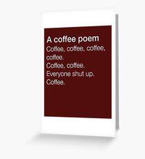 A Coffee Poem  Greeting Card