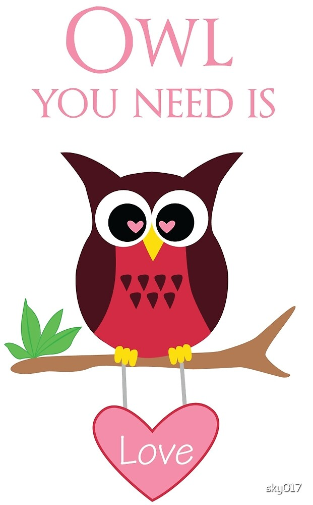 Owl You Need is Love by sky017
