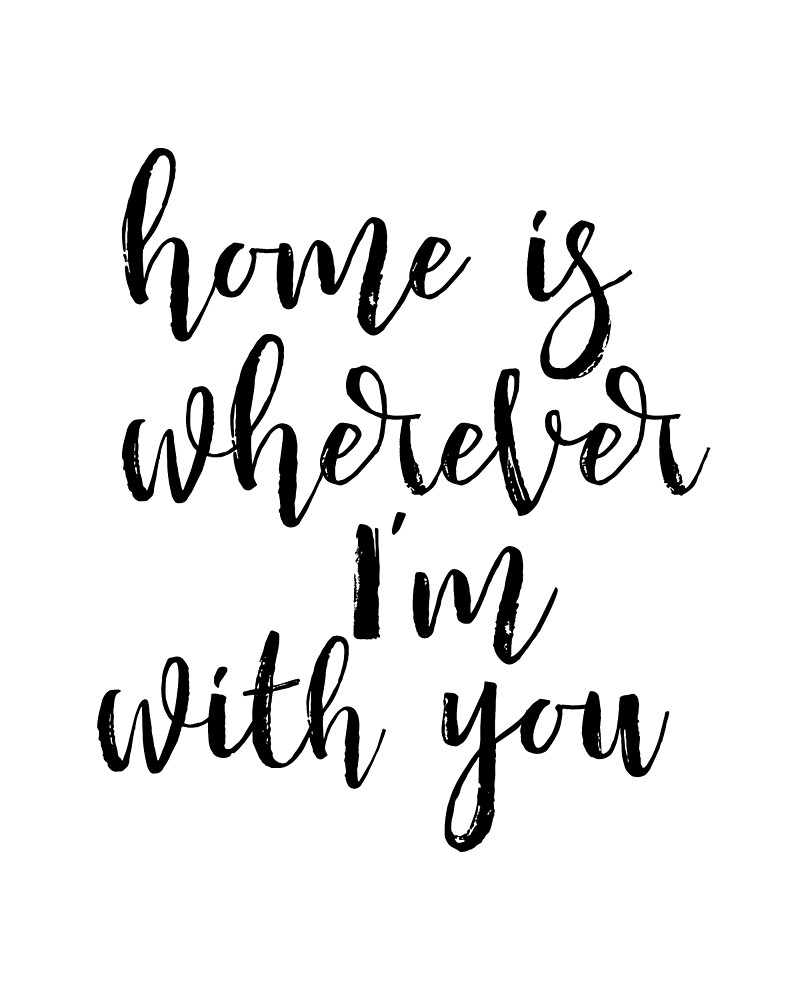 House warming gift - quote wall decor Home is Wherever I'm With You Printable Printable - home is wherever i'm with you by Nathan Moore