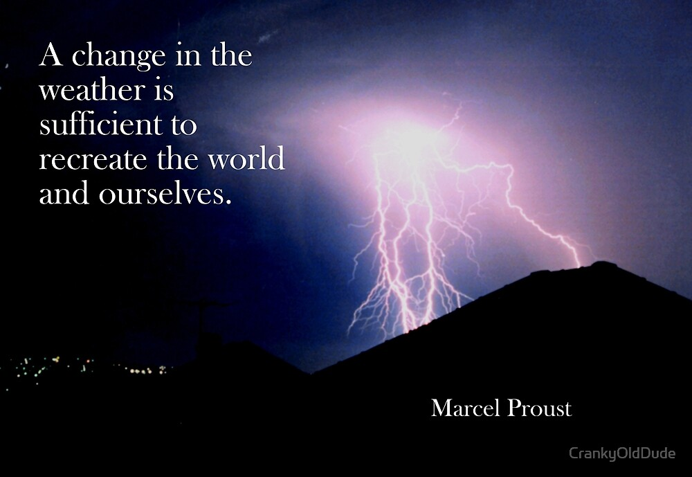 A Change In The Weather - Marcel Proust by CrankyOldDude