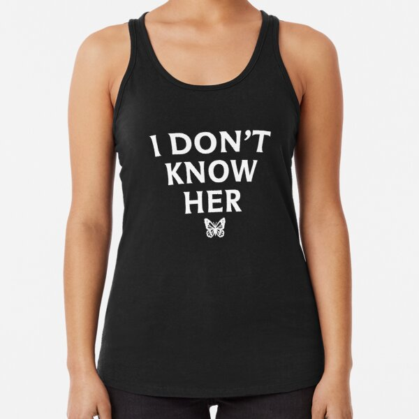 I DON'T KNOW HER Mariah Carey Quote Black Racerback Tank Top