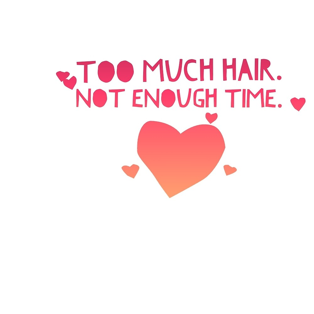 Too Much Hair Not Enough Time by keh7