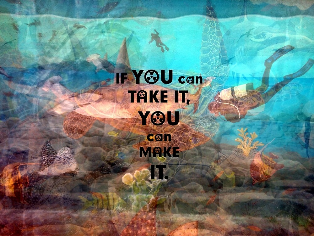 IF YOU CAN TAKE IT Motivational Quote  by bellajasper