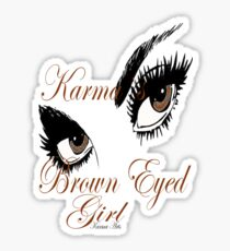 KARMAS BROWN EYED GIRL Sticker