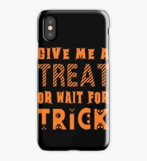 Treat... or wait for Trick iPhone Case