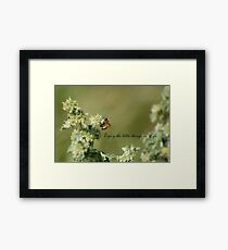 Bee-Enjoy the little things in life Framed Print