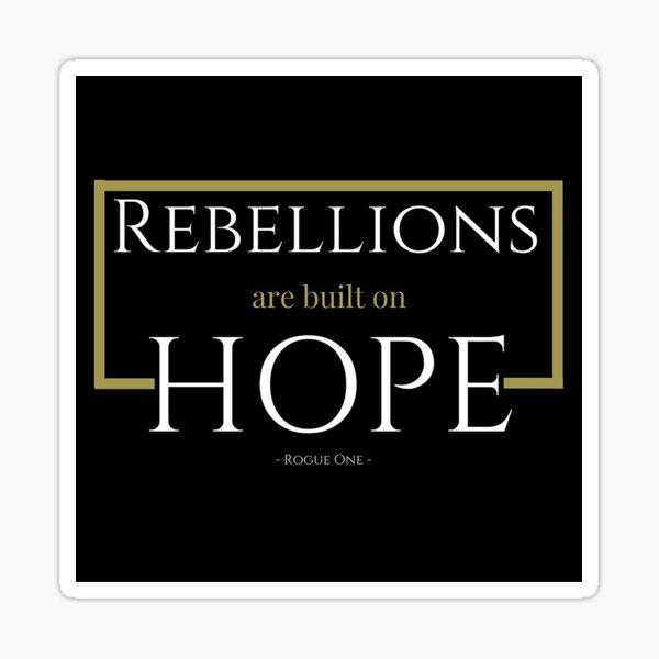 """Rebellions Are Built On Hope"" Sticker"