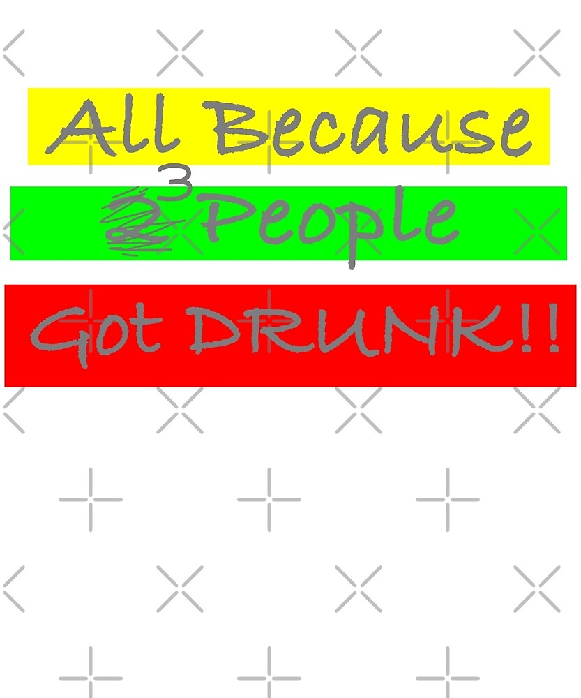 All Because 2 people got drunk-Funny Adult Humor by lmaoshop