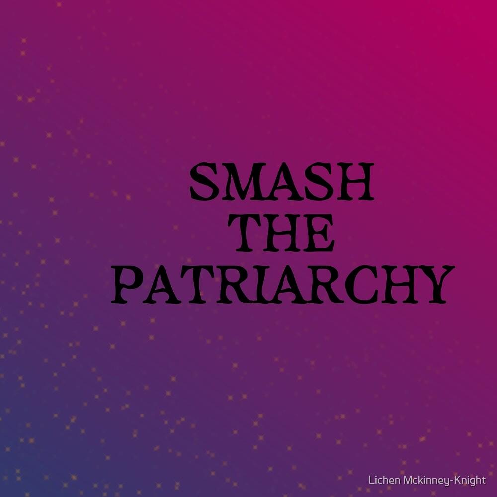 Smash The Patriarchy by Hana Knight