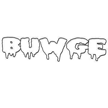 BUWGE by EthanIsLit