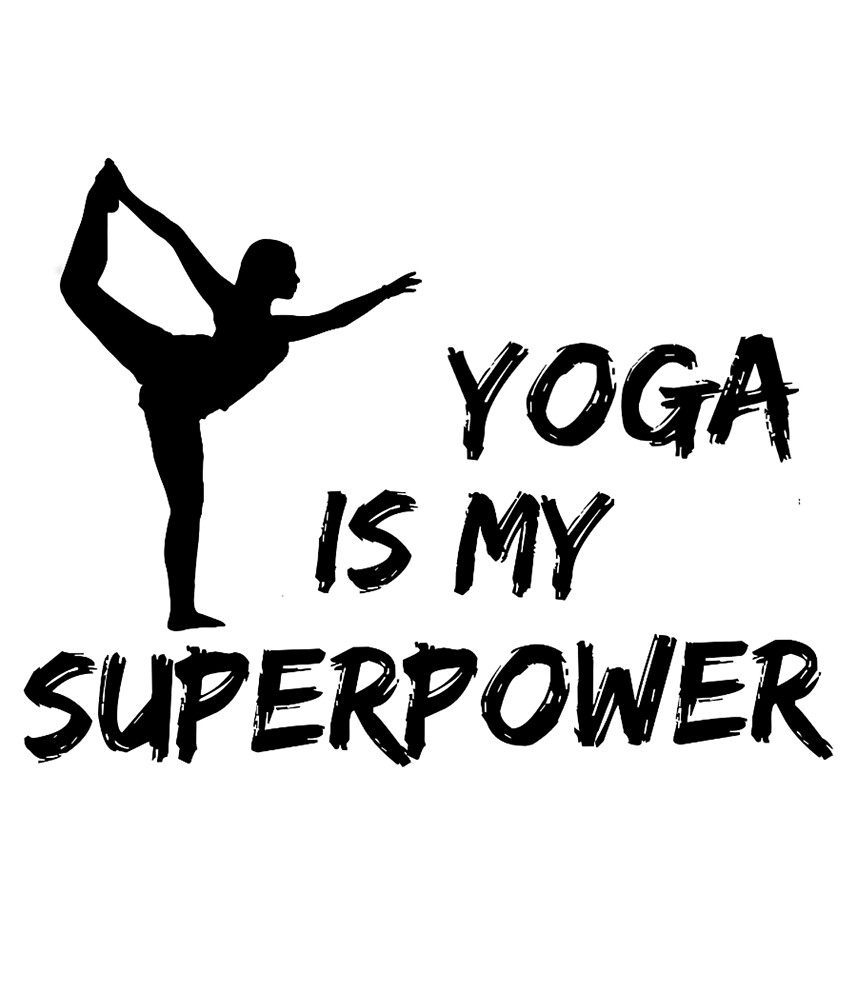 Yoga Is My Superpower by Trendy Gear Shop