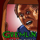 Gremlin...On the Wing! (Lithgow Version) by Evil-Nick