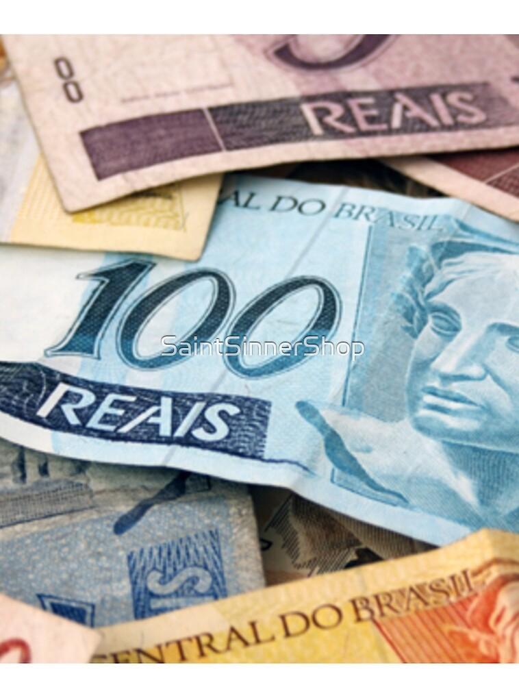 Brazilian Reals - Cash Money - Dinheiro Brasileiro  by SaintSinnerShop