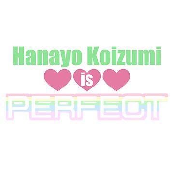 Hanayo Koizumi is Perfect by hannahsalsa