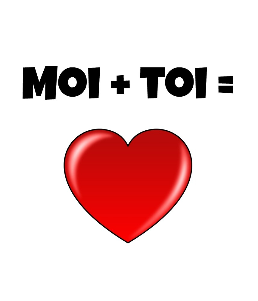 Moi +Toi, Moi et Toi, Me Plus You, Me And You Valentine's Gift by Trendy Gear Shop