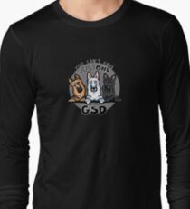 Can't Have Just One German Shepherd Dog Long Sleeve T-Shirt