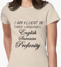 I AM FLUENT IN THREE LANGUAGES... Womens Fitted T-Shirt