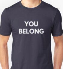 You Belong T-Shirt