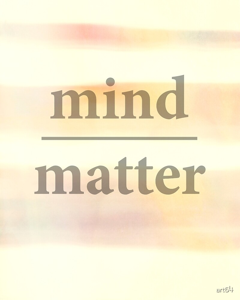 Mind Over Matter by art64