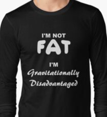 I'M NOT FAT Long Sleeve T-Shirt