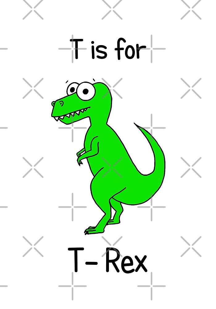 T is for T-Rex by Adrienne Body
