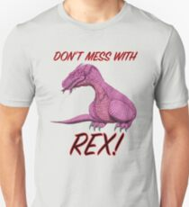 Don't Mess With Rex! T-Shirt