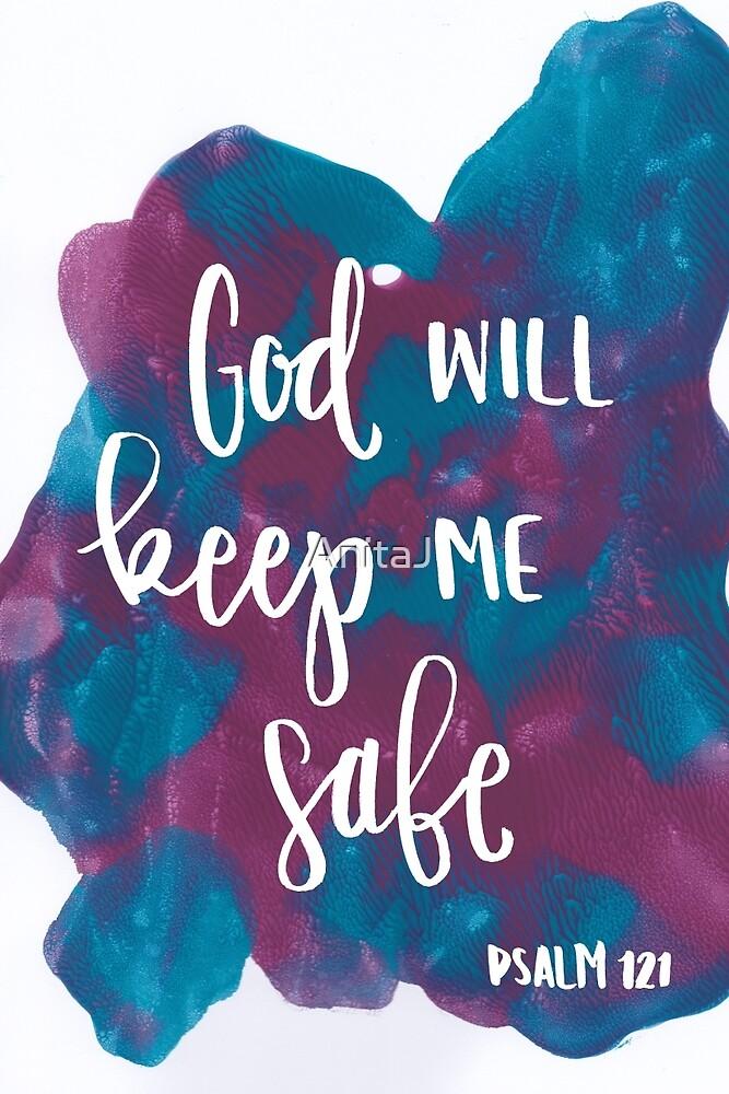 God Will Keep Me Safe by AnitaJ